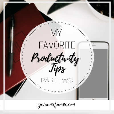 My Favorite Productivity Tips: Part Two