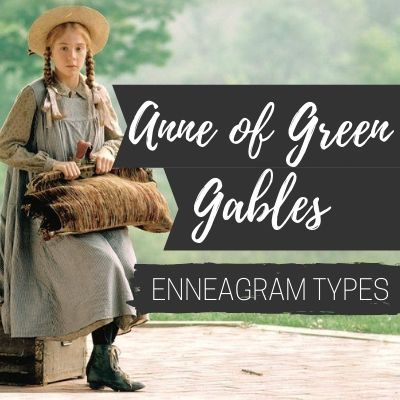 Anne of Green Gables Enneagram Types